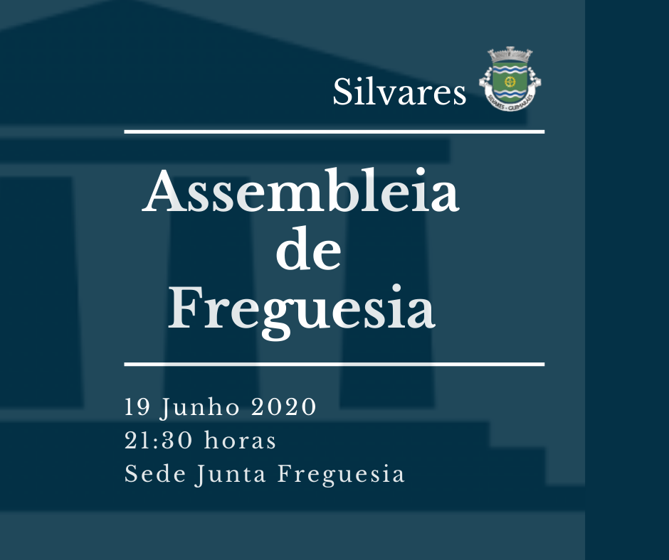 Assembleia de Freguesia de Silvares | Sessão Ordinária 19/06/2020